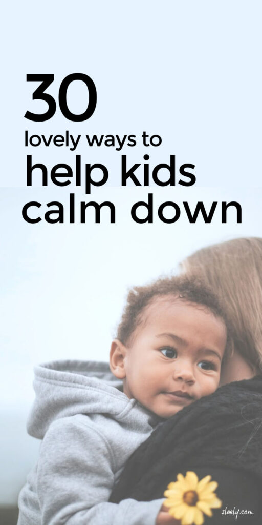 How To Help Kids Calm Down