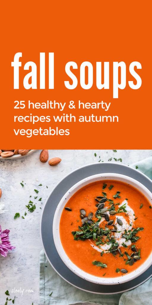 Healthy Hearty Fall Soup Recipes