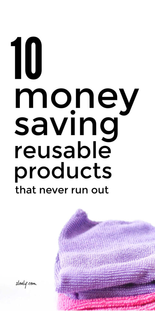 Money Saving Reusable Products