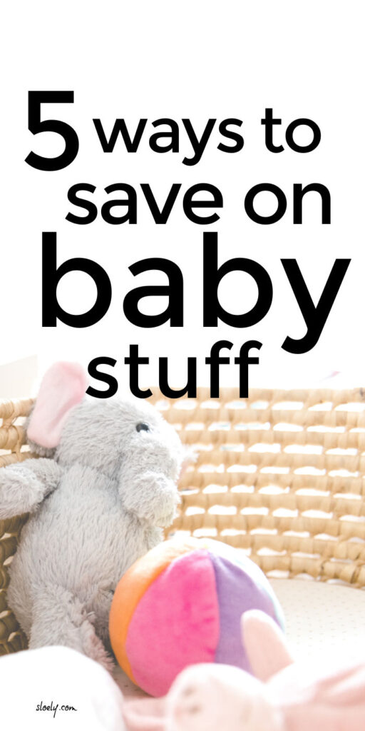 Save Money On Baby Stuff