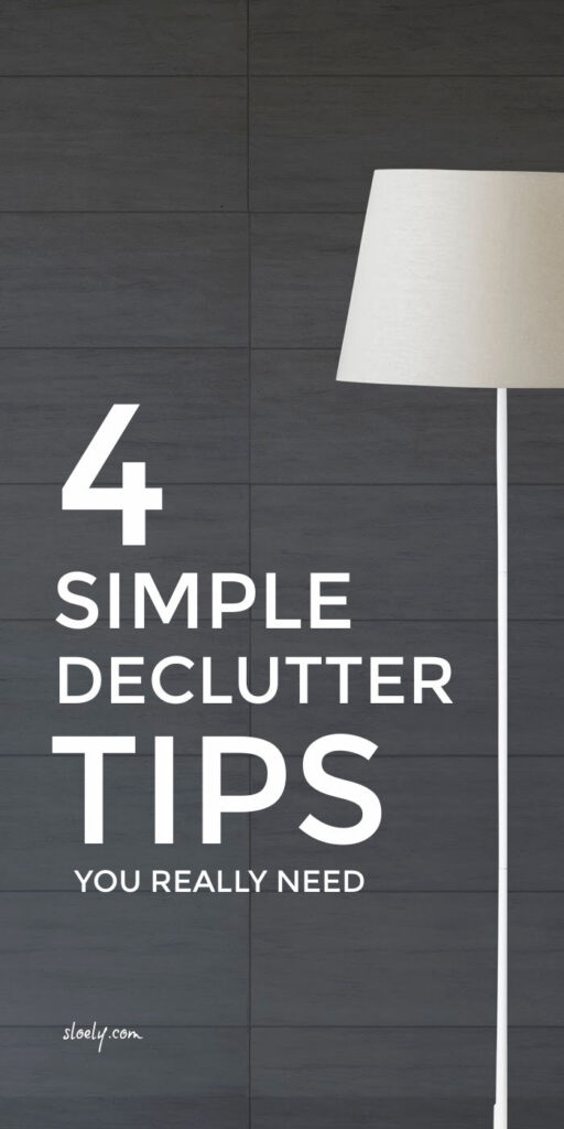 Simple Declutter Tips For An Organized Life & Home