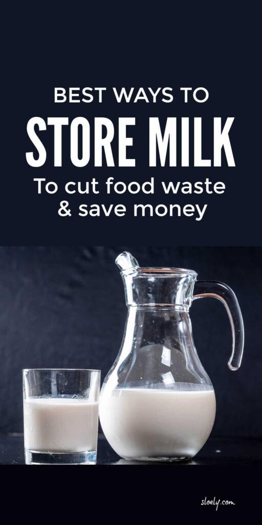 Best Ways To Store Milk To Cut Food Waste & Save Money