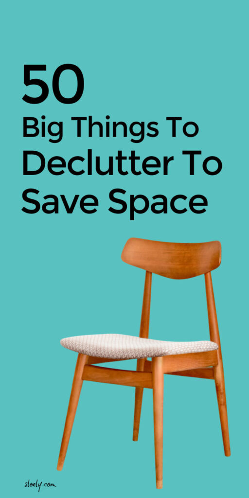 Declutter & Organize To Save Space