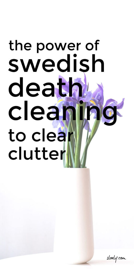 Swedish Death Cleaning Declutter