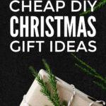 Cheap DIY Christmas Gifts
