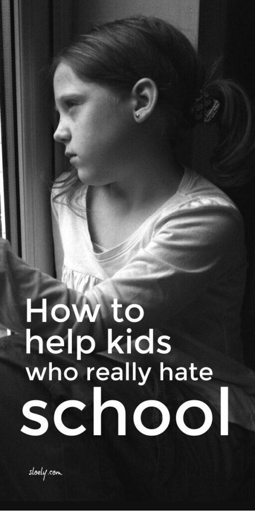 Helping Kids Who Hate School