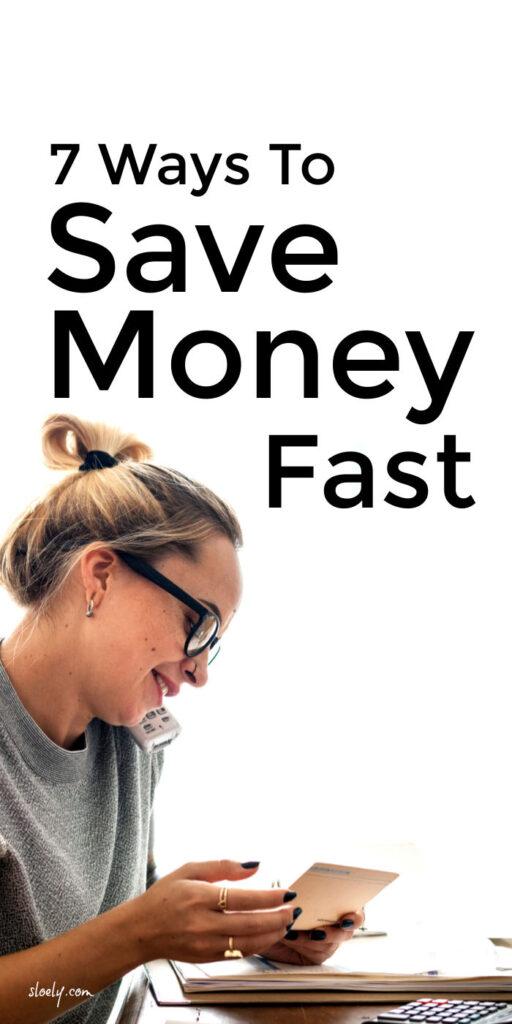 7 Ways To Save Money Fast
