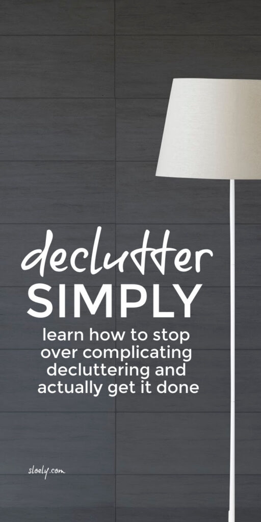 Simple Declutter Tips For An Organized Life and Home