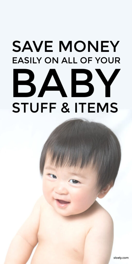 Save Money On Baby Stuff and Items
