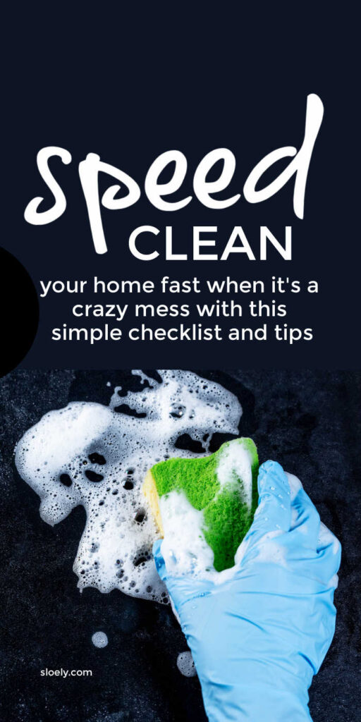 Speed Cleaning Checklist, Hacks and Tips