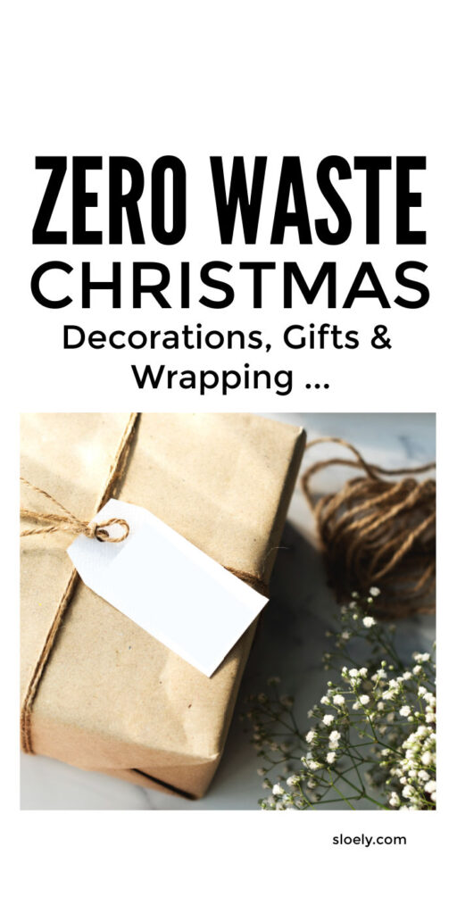 Zero Waste Christmas Decorations, Gifts and Wrapping