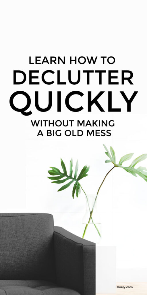 Declutter Quickly No Mess