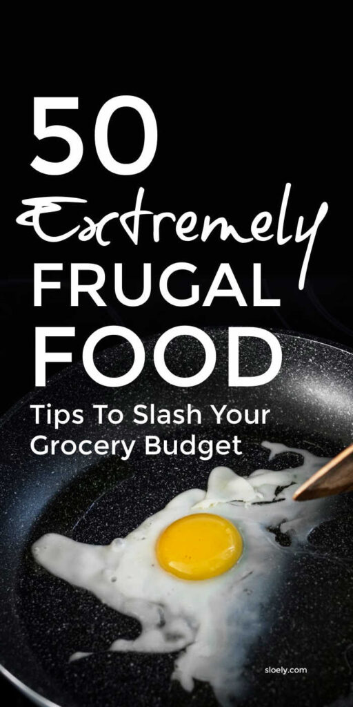 Extremely Frugal Food Tips To Cut Grocery Budget