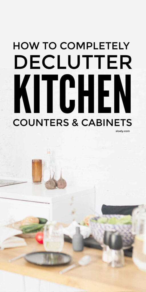 How To Declutter Kitchen Counters and Cabinets