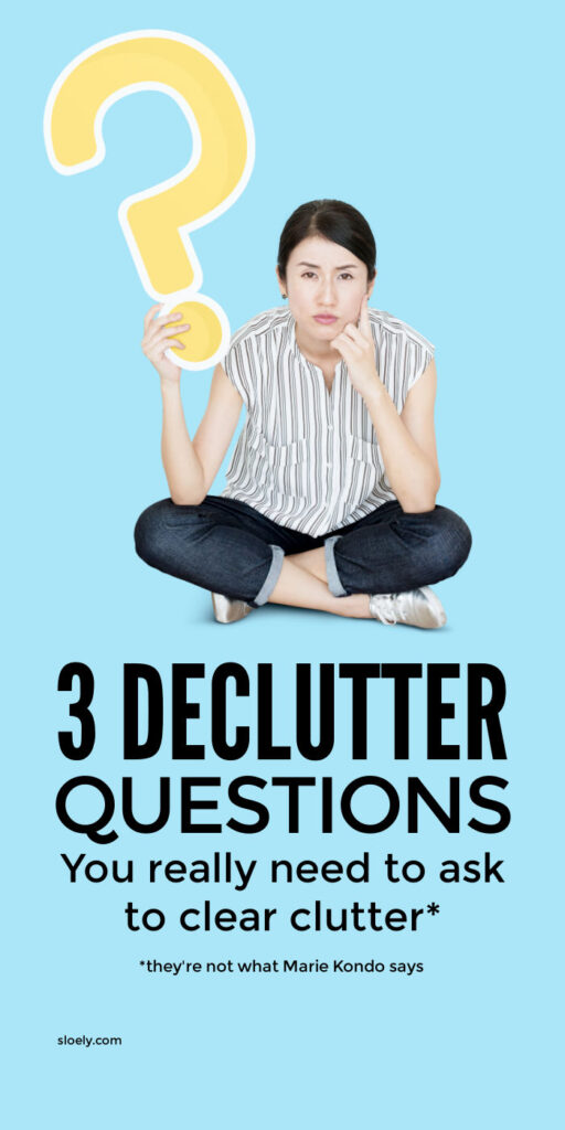 Declutter Questions To Ask To Get Rid Of Clutter