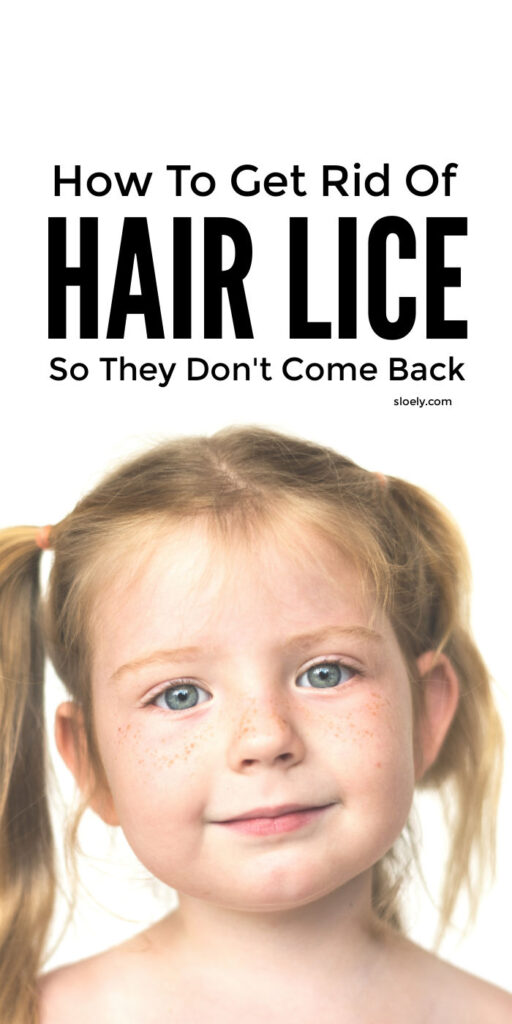 How To Get Rid Of Lice So They Don't Come Back