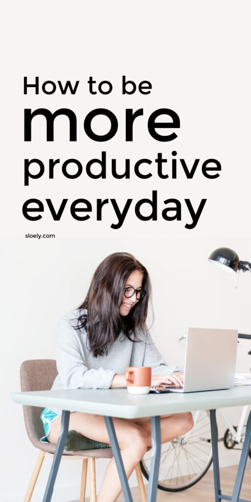 How To Be More Productive Every Day