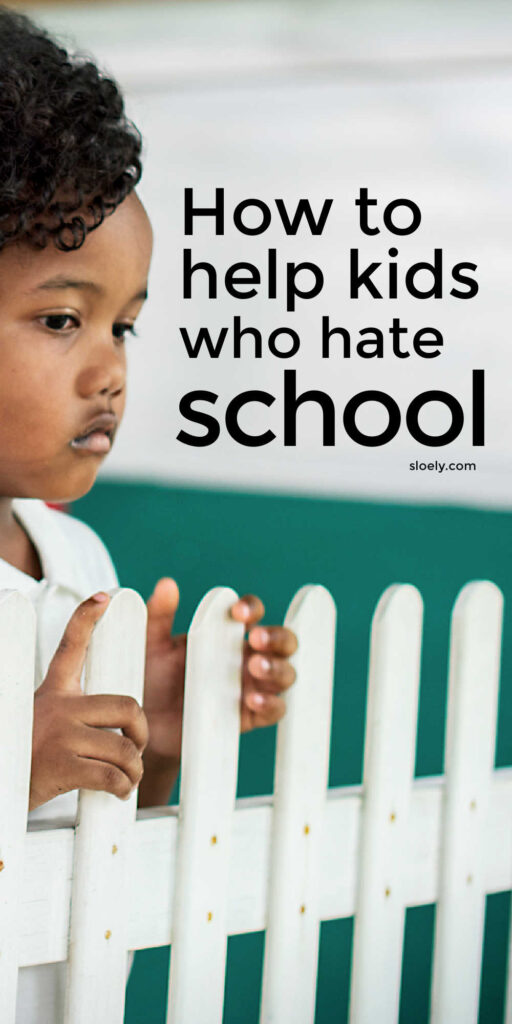 How To Help Kids Who Hate School