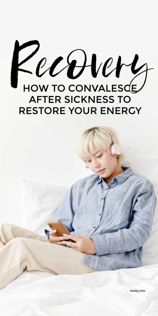 How To Restore Energy After Sickness By Convalescing Properly