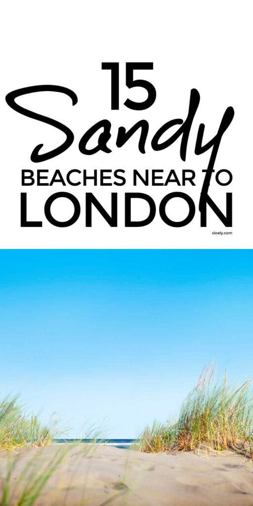 Best Sandy Beaches Near London