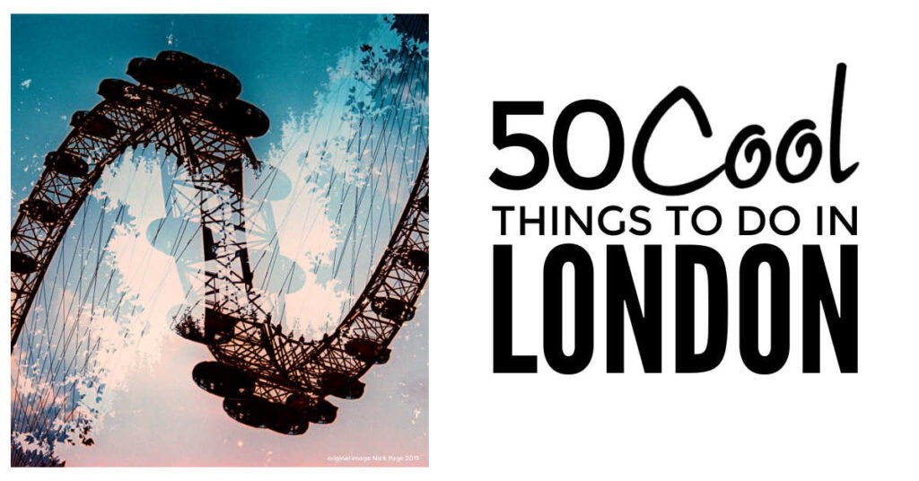 Cool Things To Do In London 2021
