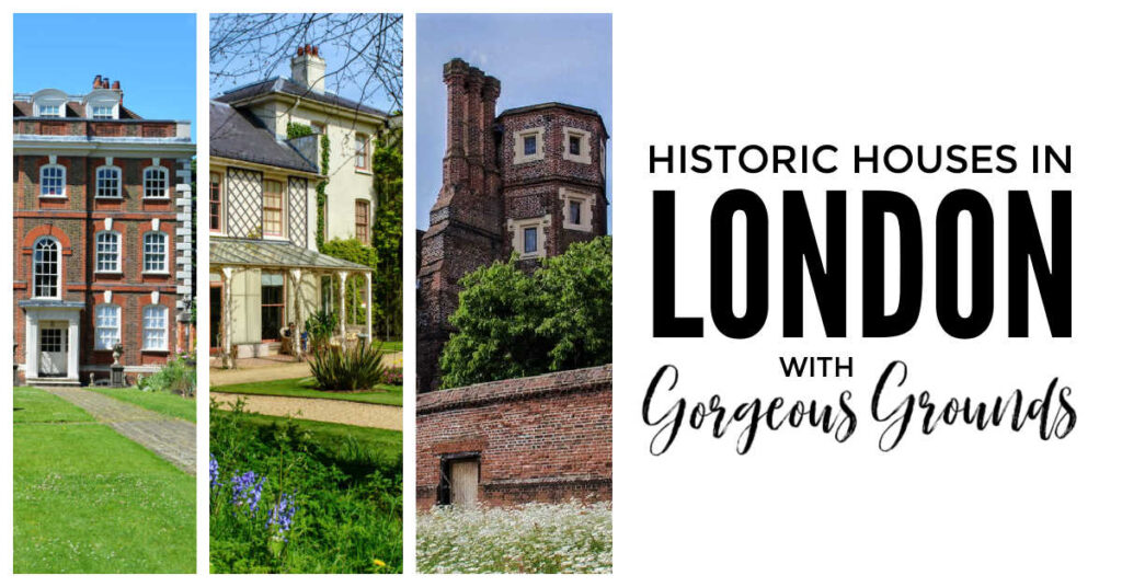Historic Houses In London With Gardens Open To Public