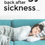 How To Get Your Energy Back After Sickness