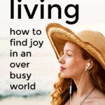 Slower Living Tips