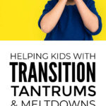 Helping Kids With Transition Tantrums