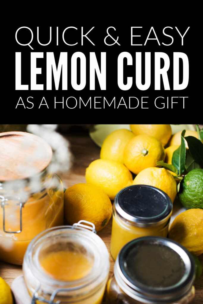 Easy Lemon Curd Recipe - Homemade Preserves For Christmas