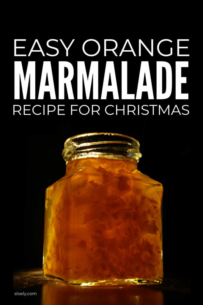 Easy Orange Marmalade Recipe For Christmas Gifts