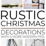 Rustic Christmas decorations in a more modern style