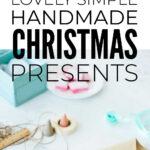 Simple Handmade Christmas Presents